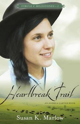 Heartbreak Trail: An Andrea Carter Book - Circle C Milestones 2 (Paperback)