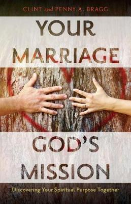 Your Marriage, God's Mission: Discovering Your Spiritual Purpose Together (Paperback)