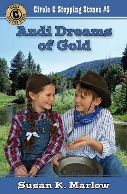 Andi Dreams of Gold - Circle C Stepping Stones 5 (Paperback)