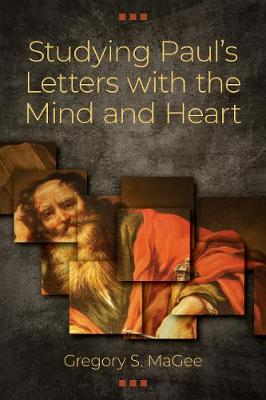 Studying Paul's Letters with the Mind and Heart (Paperback)