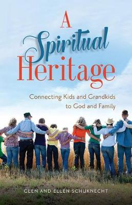 A Spiritual Heritage: Connecting Kids and Grandkids to God and Family (Paperback)