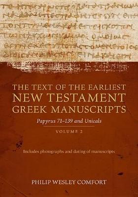 The Text of the Earliest New Testament Greek Manuscripts: Volume 2, Papyri 75--139 and Uncials (Hardback)