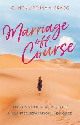 Marriage Off Course: Trusting God in the Desert of Unwanted Separation or Divorce (Paperback)