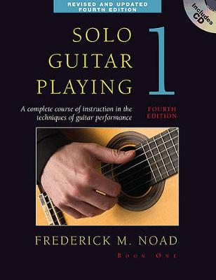 Frederick Noad: Solo Guitar Playing Volume 1 - Fourth Edition (Book/CD) (Paperback)