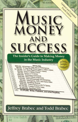 Music, Money and Success: The Insider's Guide to Making Money in the Music Industry (Paperback)