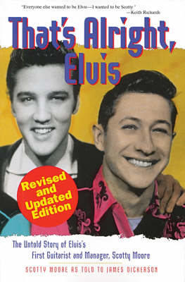 That's Alright Elvis: The Untold Story of Elvis's First Guitarist and Manager Scotty Moore (Paperback)