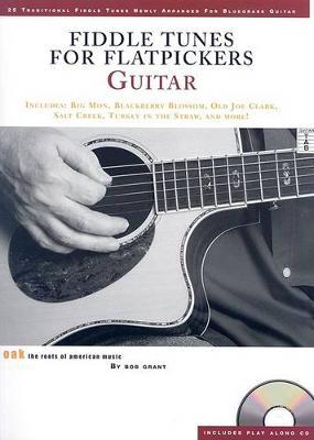 Bob Grant: Fiddle Tunes For Flatpickers - Guitar (Paperback)