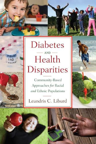Diabetes and Health Disparities: Community-based Approaches for Racial and Ethnic Populations (Paperback)