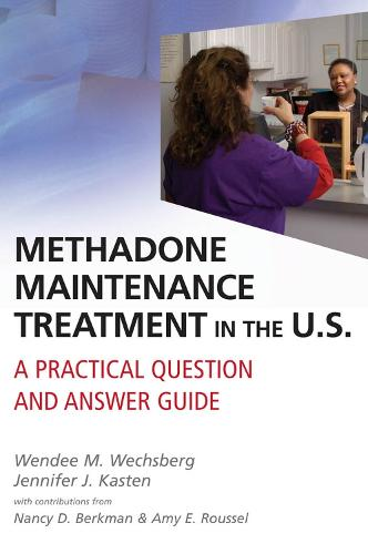 Methadone Maintenance Treatment in the U.S.: A Practical Question and Answer Guide (Paperback)