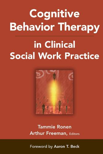 Cognitive Behavior Therapy in Clinical Social Work Practice - Springer Series on Social Work (Hardback)