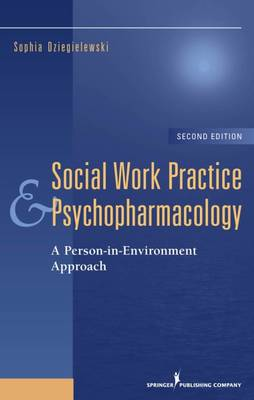 Social Work Practice and Psychopharmacology: a Person-in-Environment Approach (Hardback)