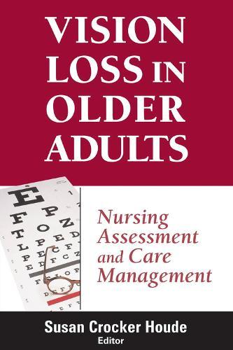 Vision Loss in Older Adults: Nursing Assessment and Care Management (Paperback)