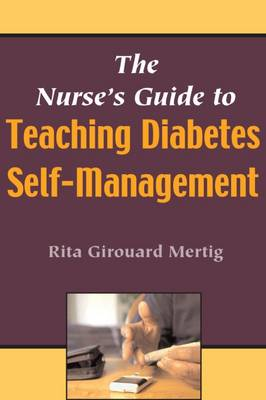 The Nurse's Guide to Teaching Diabetes Self-Management (Paperback)
