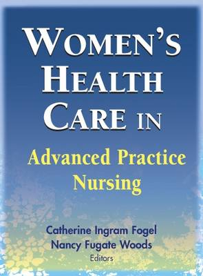 Women's Health Care in Advanced Practice Nursing (Hardback)