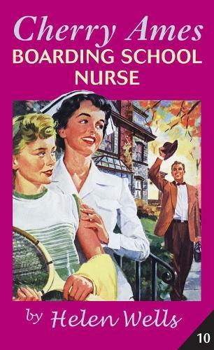 Cherry Ames: Boarding School Nurse (Hardback)