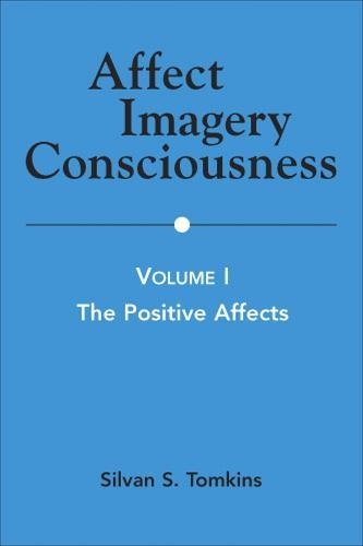 Affect Imagery Consciousness, Volume I: The Positive Effects - Affect Imagery Consciousness (Paperback)