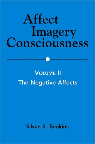 Affect Imagery Consciousness, Volume II: The Negative Effects - Affect Imagery Consciousness (Paperback)