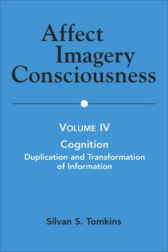 Affect Imagery Consciousness, Volume IV: Cognition: Duplication and Transformation of Information - Affect Imagery Consciousness (Paperback)