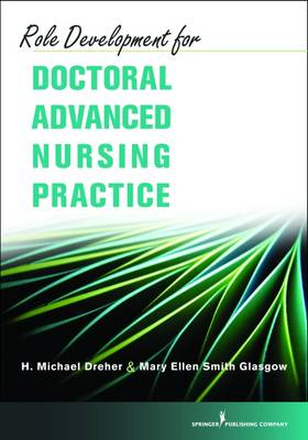 Role Development for Doctoral Advanced Nursing Practice (Paperback)