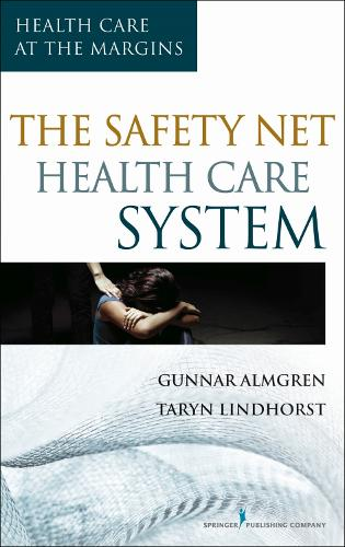 The Safety-Net Health Care System: Health Care at the Margins (Paperback)