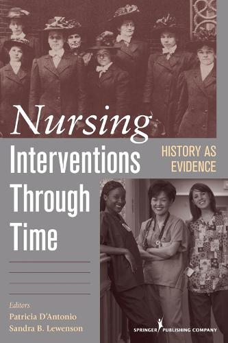 Nursing Interventions through Time: History as Evidence (Paperback)