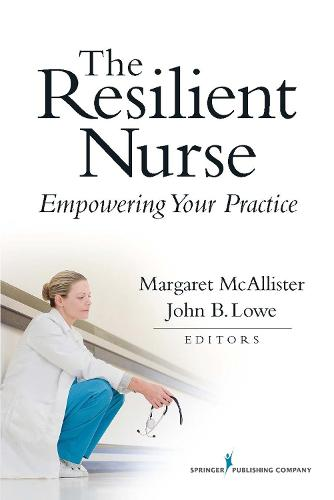 The Resilient Nurse: Empowering Your Practice (Paperback)