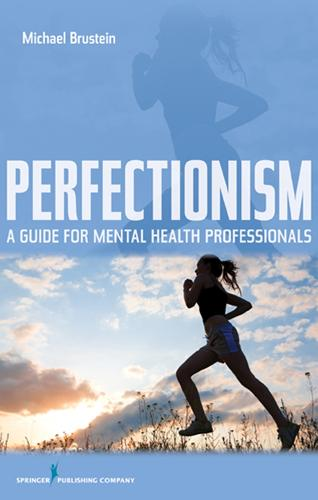 Perfectionism: A Guide for Mental Health Professionals (Hardback)