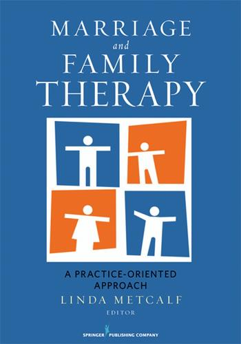 Marriage and Family Therapy: A Practice-Oriented Approach (Hardback)
