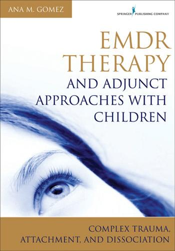 EMDR Therapy and Adjunct Approaches with Children: Complex Trauma, Attachment, and Dissociation (Paperback)