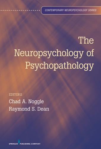 The Neuropsychology of Psychopathology (Hardback)