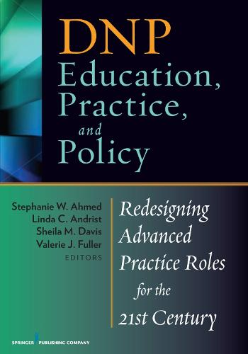 DNP Education, Practice, and Policy: Redesigning Advanced Practice Roles for the 21st Century (Paperback)