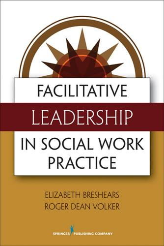 Facilitative Leadership for Social Workers (Paperback)