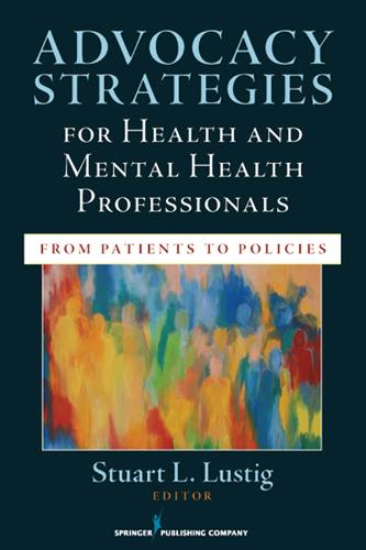 Advocacy Strategies for Health and Mental Health Professionals: From Patients to Policies (Paperback)