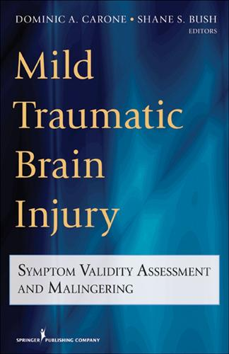Mild Traumatic Brain Injury: Symptom Validity Assessment and Malingering (Paperback)