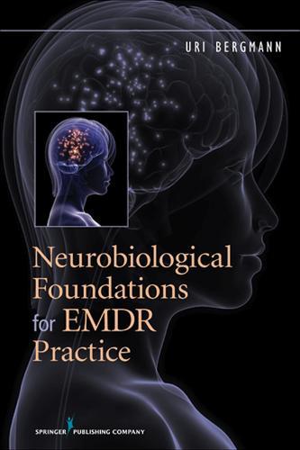 Neurobiological Foundations for EMDR Practice (Paperback)