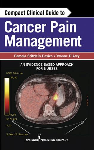 Compact Clinical Guide to Cancer Pain Management: An Evidence-Based Approach for Nurses (Paperback)