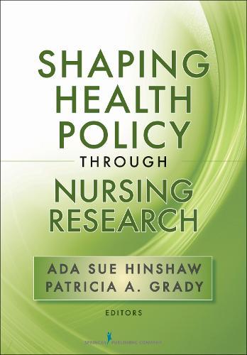 Shaping Health Policy Through Nursing Research (Hardback)