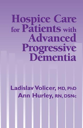 Hospice Care For Patients With Advanced Progressive Dementia (Paperback)
