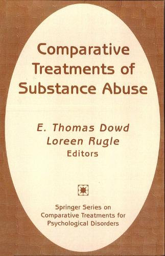 Comparative Treatments of Substance Abuse - Springer series on comparative treatments for psychological disorders (Hardback)