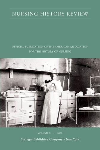 Nursing History Review No.8 Pb: Official Journal of the American Association for the History of Nursing (Book)