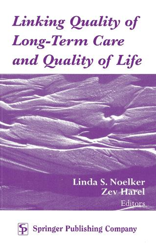 Linking Quality of Long Term Care and Quality of Life (Hardback)