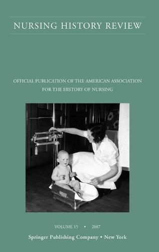 Nursing History Review v. 15: Official Publication of the American Association for the History of Nursing (Paperback)