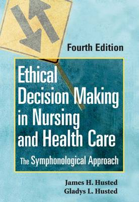 Ethical Decision Making in Nursing and Healthcare: The Symphonological Approach (Paperback)
