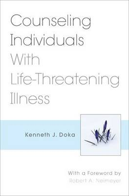 Counseling Individuals with Life Threatening Illness (Hardback)