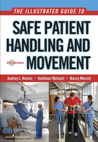 The Illustrated Guide to Safe Patient Handling and Movement (Paperback)