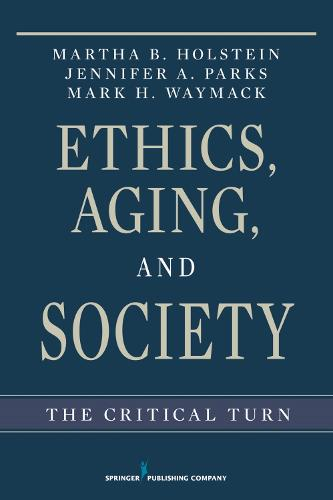 Ethics, Aging and Society: The Critical Turn (Paperback)