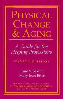 Physical Change and Aging: A Guide for the Helping Professions (Paperback)