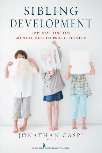 Sibling Development: Implications for Mental Health Practitioners (Paperback)
