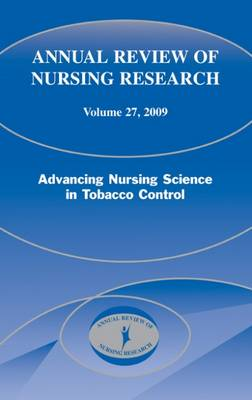 Annual Review of Nursing Research: Annual Review of Nursing Research, Volume 27, 2009 Volume 27 - Annual Review of Nursing Research (Hardback)