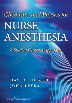 Chemistry and Physics for Anesthesia: A Student Centered Approach (Paperback)